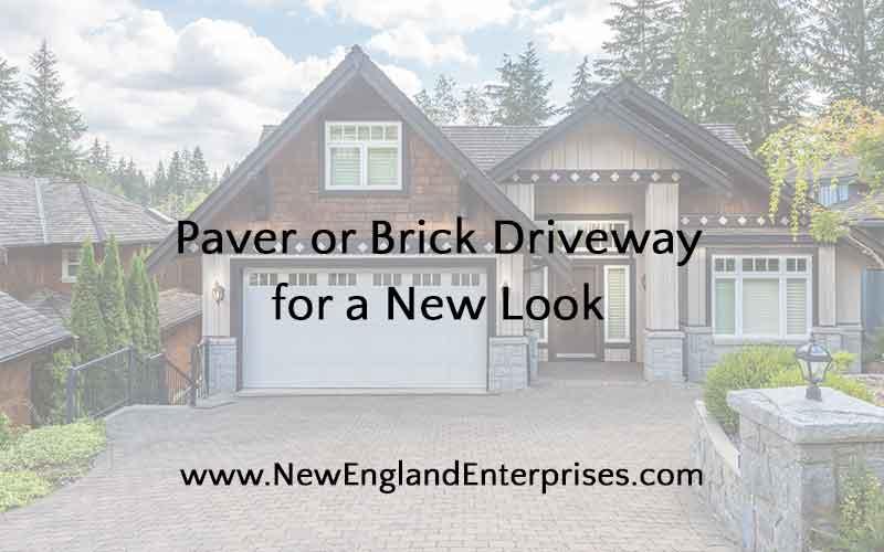 Paver or Brick Driveway, New England Enterprises, Marlborough, MA