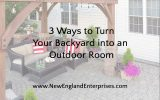 3 Ways to Turn Your Backyard into an Outdoor Room