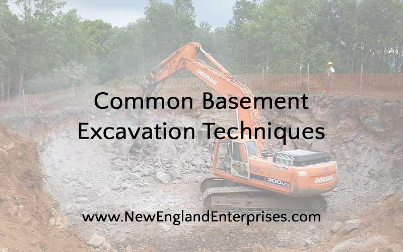 Common Basement Excavation Techniques