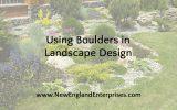 Tips for Using Boulders in Landscape Design