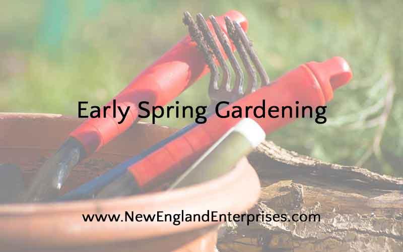 Early Spring Gardening, New England Enterprises, Marlborough, MA