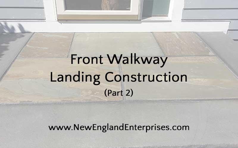 Front Walkway Landing Construction