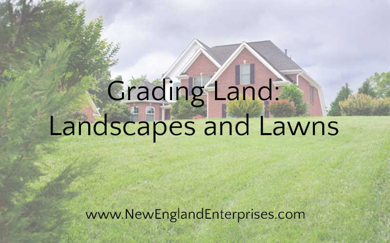 Grading Land: Landscapes and Lawns