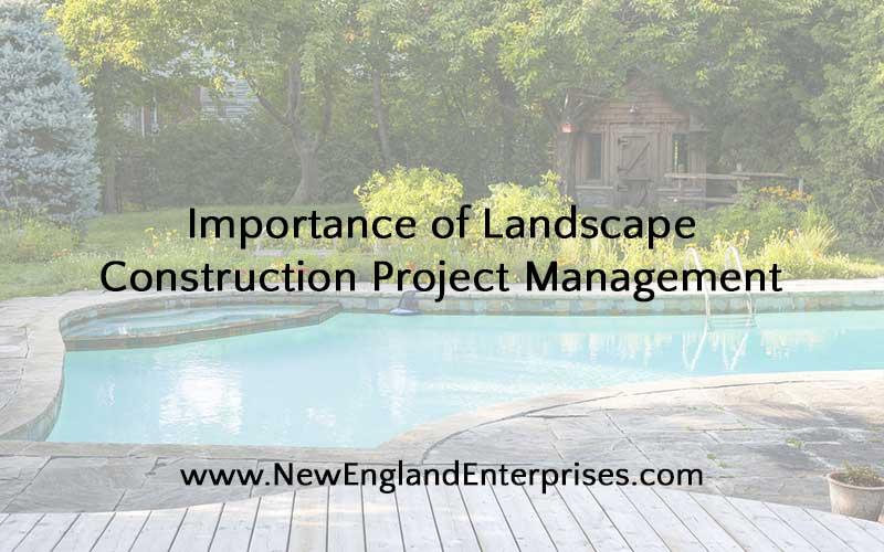 Importance of Landscape Construction Project Management