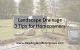 Landscape Drainage – 3 Tips for Homeowners