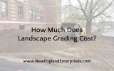 How Much Does Landscape Grading Cost?