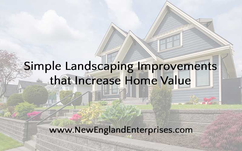 Simple Landscaping Improvements that Increase Home Value