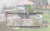 Secret to a Long Lasting Patio