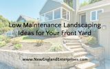 6 Low Maintenance Landscaping Ideas for Your Front Yard