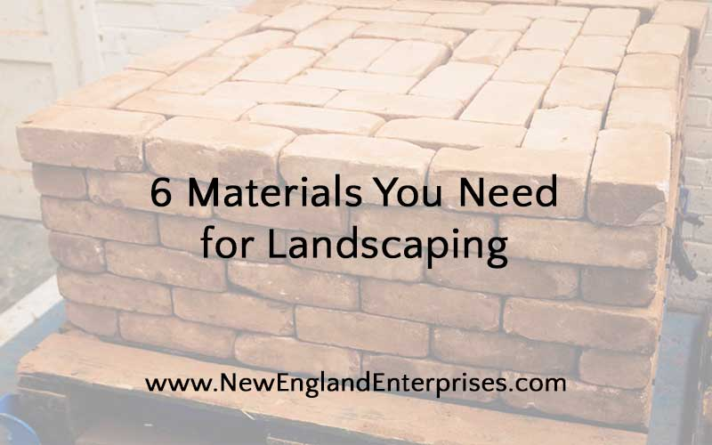 Materials Needed for Landscaping, New England Enterprises, Marlborough, MA