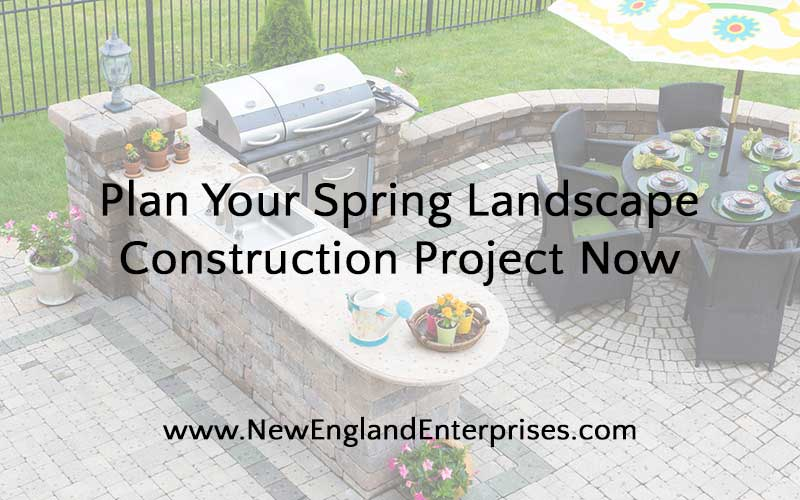 Plan Your Spring Landscape Construction Project Now