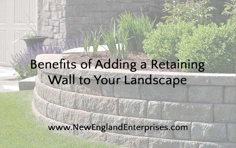 Benefits of Adding a Retaining Wall to Your Landscape