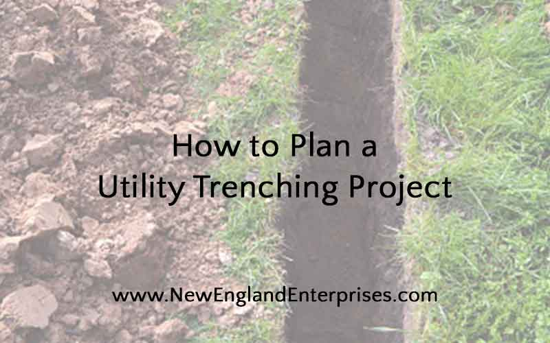 How to Plan a Utility Trenching Project